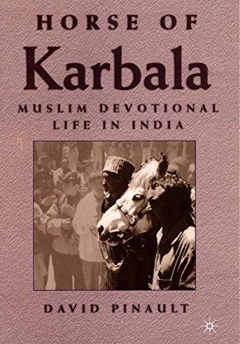 Horse of Karbala: Muslim Devotional Life in India