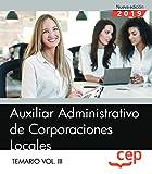 Auxiliar Administrativo de Corporaciones Locales. Temario Vol. III.: 3