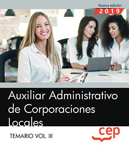 Auxiliar Administrativo de Corporaciones Locales. Temario Vol. III.: 3 por Editorial CEP