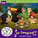 3rd & Bird: Go Camping! And Other Stories Radio/TV Program by Josh Selig