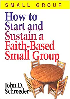 Book How to Start and Sustain a Faith-Based Small Group