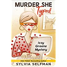 Murder She Typed (Izzy Greene Senior Snoops Cozy Mystery Book 1)