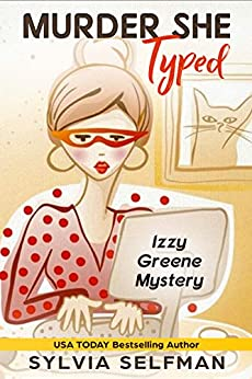 Murder She Typed (Izzy Greene Senior Snoops Cozy Mystery Book 1) by [Selfman, Sylvia, Selfman, Leigh]