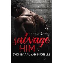 Salvage Him (Highland Park Chronicles Book 1)