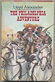 Front cover for the book The Philadelphia Adventure by Lloyd Alexander