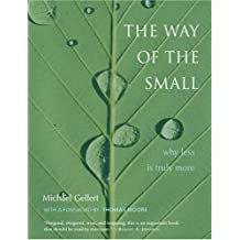 The Way of the Small: Why Less Is Truly More