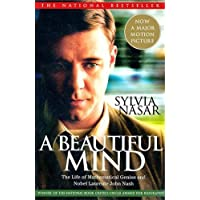 Beautiful Mind: A Biography of John Forbes Nash, Jr., Winner of the Nobel Prize in Economics, 1994