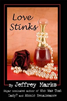 Love Stinks (Marissa Scott mysteries Book 2) by [Marks, Jeffrey]