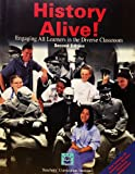 History Alive! : Engaging All Learners in the Diverse Classroom, Bower, Bert and Lobdell, Jim, 1583710078