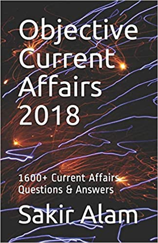 Objective Current Affairs 2018: 1600+ Current Affairs Questions