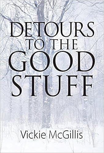 Detours To THE Good Stuff