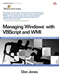 Managing Windows® with VBScript and WMI