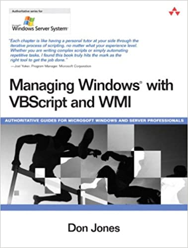 Managing Windows® with VBScript and WMI: Don Jones