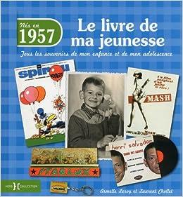 Amazon Fr 1957 Le Livre De Ma Jeunesse Laurent Chollet