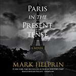 Paris in the Present Tense | Mark Helprin