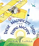 Those Magnificent Sheep in Their Flying Machines, Peter Bently, 1467749354