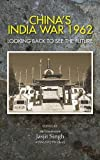 img - for China's India War, 1962: Looking Back to See the Future book / textbook / text book
