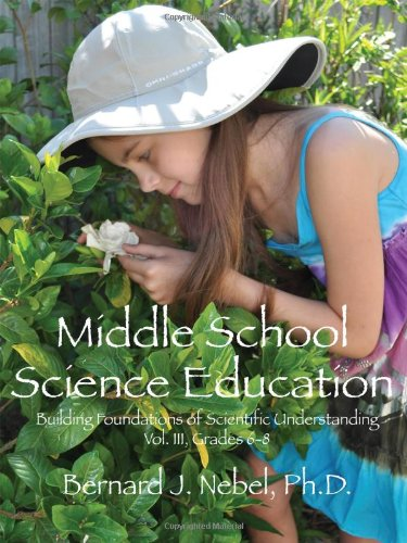 Middle School Science Education: Building Foundations of Scientific Understanding, Vol. III, Grades 6-8