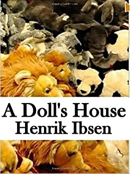 literary devices used in doll house by henrik ibsen A doll's house also manifests ibsen's concern for women's rights, and for human rights in general ibsen followed a doll's house with two additional plays written in an innovative, realistic mode: ghosts, in 1881, and an enemy of the people, in 1882.