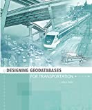 img - for Designing Geodatabases for Transportation book / textbook / text book