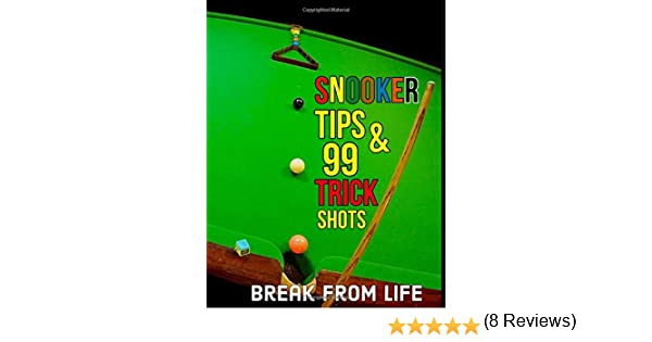Snooker Tips And 99 Trick Shots: Amazon.es: Life, Break From ...