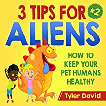 3 Tips For Aliens: How to KEEP  your Pet Humans HEALTHY