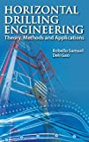 Horizontal Drilling Engineering - Theory, Methods and Applications : Horizontal Wells, Samuel, Robello and Gao, Deli, 0615837700