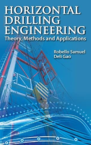 Horizontal Drilling Engineering: Theory, Methods and Applications (Horizontal Well Technology)