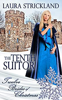 The Tenth Suitor (Twelve Brides of Christmas Book 10) by [Strickland, Laura]