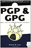 PGP and GPG, Michael W. Lucas, 1593270712