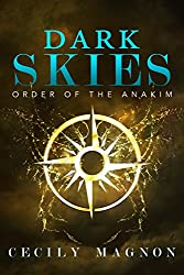 Dark Skies (The Order of the Anakim Book 3)