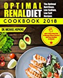 #6: Renal Diet Cookbook 2018: The Optimal Nutritious, Low Sodium, Low Salt Recipes with 14 Days Meal Plan to Manage Kidney Disease and Say Goodbye to Dialysis