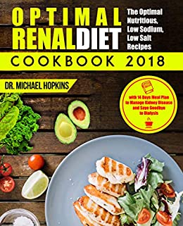 Renal Diet Cookbook 2018 The Optimal Nutritious Low Sodium Low