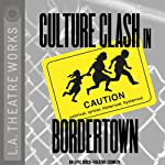 Culture Clash in Bordertown | Culture Clash