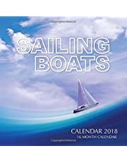 Sailing Boats Calendar 2018: 16 Month Calendar