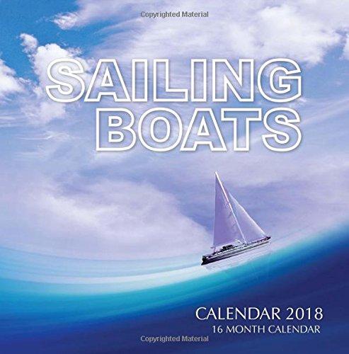 Sailing Boats Calendar 2018: 16 Month Calendar PDF