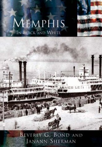 Memphis In Black and White (TN) (Making of America) by Beverly G. Bond - Tn Shopping Memphis