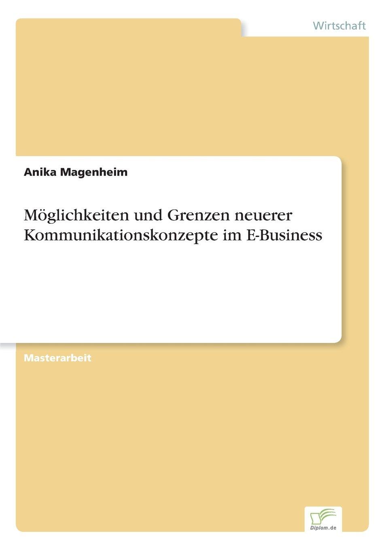 M?glichkeiten und Grenzen neuerer Kommunikationskonzepte im E-Business (German Edition) pdf
