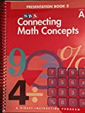 img - for Connecting Math Concepts, 2003 Edition, Level A Presentation Book 2 (Direct Instruction) book / textbook / text book