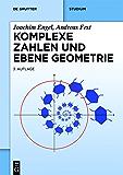 Komplexe Zahlen und ebene Geometrie (De Gruyter Studium)