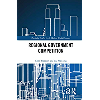 Regional Government Competition (Routledge Studies in the Modern World Economy) (English Edition)