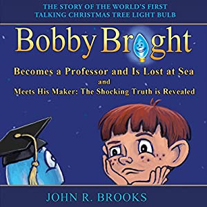 Bobby Bright Becomes a Professor and Is Lost at Sea Audiobook