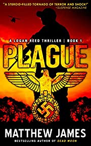 Plague (The Logan Reed Thrillers Book 1)