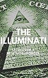 THE ILLUMINATI: Secrets of a New World Order