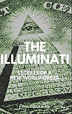 THE ILLUMINATI: Secrets of a New World Order - Conspiracy Theories Book