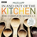 In and Out of the Kitchen, Series 1, 2, and 3 | Miles Jupp