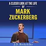 A Closer Look at the Life of Mark Zuckerberg: J.D. Rockefeller's Book Club | J.D. Rockefeller