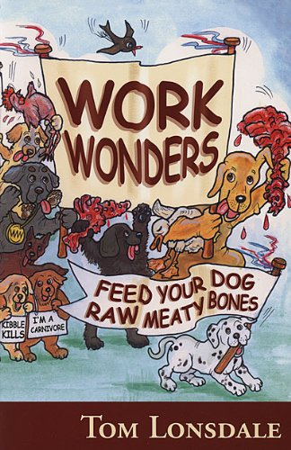 Work Wonders Feed Your Dog Raw Meaty Bones