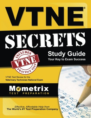 VTNE Secrets Study Guide: VTNE Test Review for the Veterinary Technician National Exam