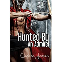 Erotica: Hunted By An Admirer (New Adult Romance Multi Book Mega Bundle Erotic Sex Tales Taboo Box Set)(New Adult Erotica, Contemporary Coming Of Age Fantasy, Fetish)